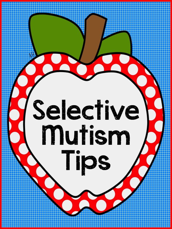 Teach123 - tips for teaching elementary school: Selective Mutism Tips