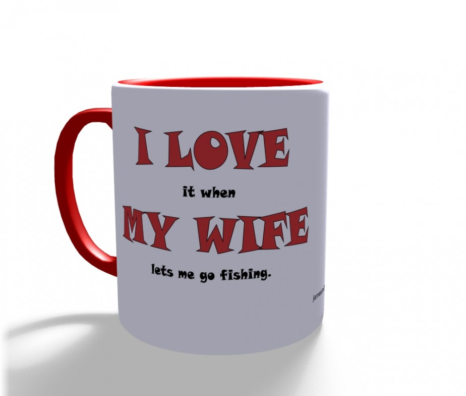 Fishing I LOVE it when MY WIFE lets me go fishing gift mug cup can ...