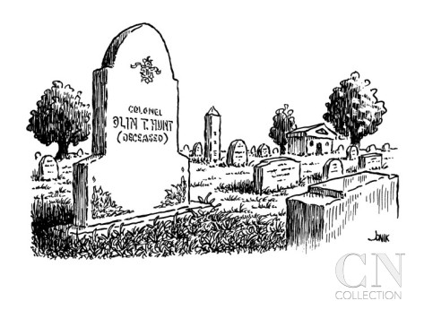 Tombstone reads, Colonel Olin T. Hunt (Deceased - New Yorker ...