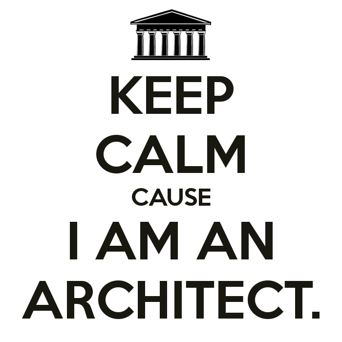 KEEP CALM CAUSE I AM AN ARCHITECT. - KEEP CALM AND CARRY ON Image ...