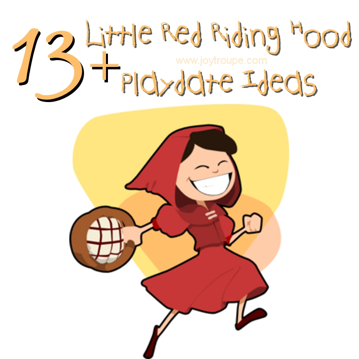 Little Red Riding Hood Playdate (or story time!) - Joy Makin Mamas