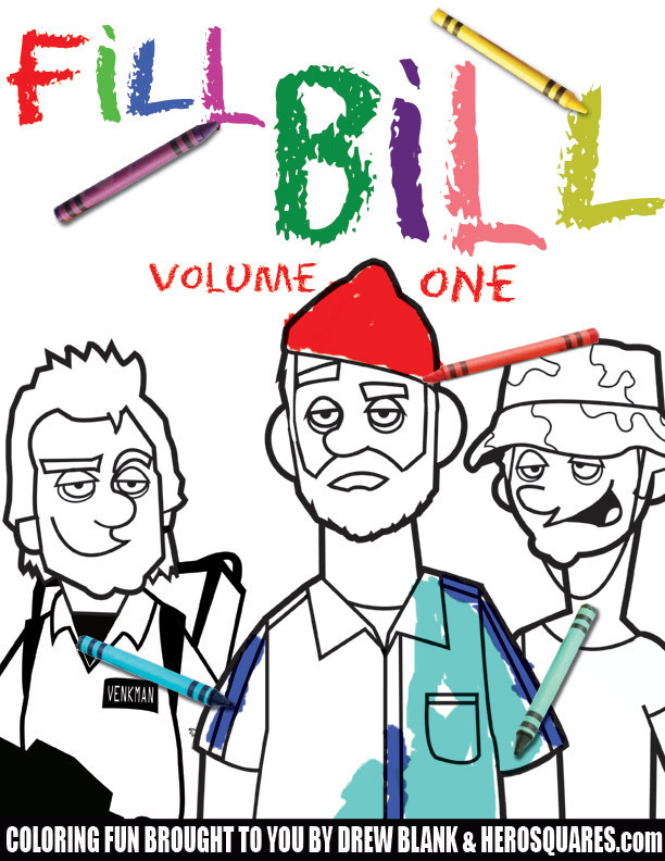 FILL BILL:VOLUME ONE! The Bill Murray Coloring Book!! / HeroSquares