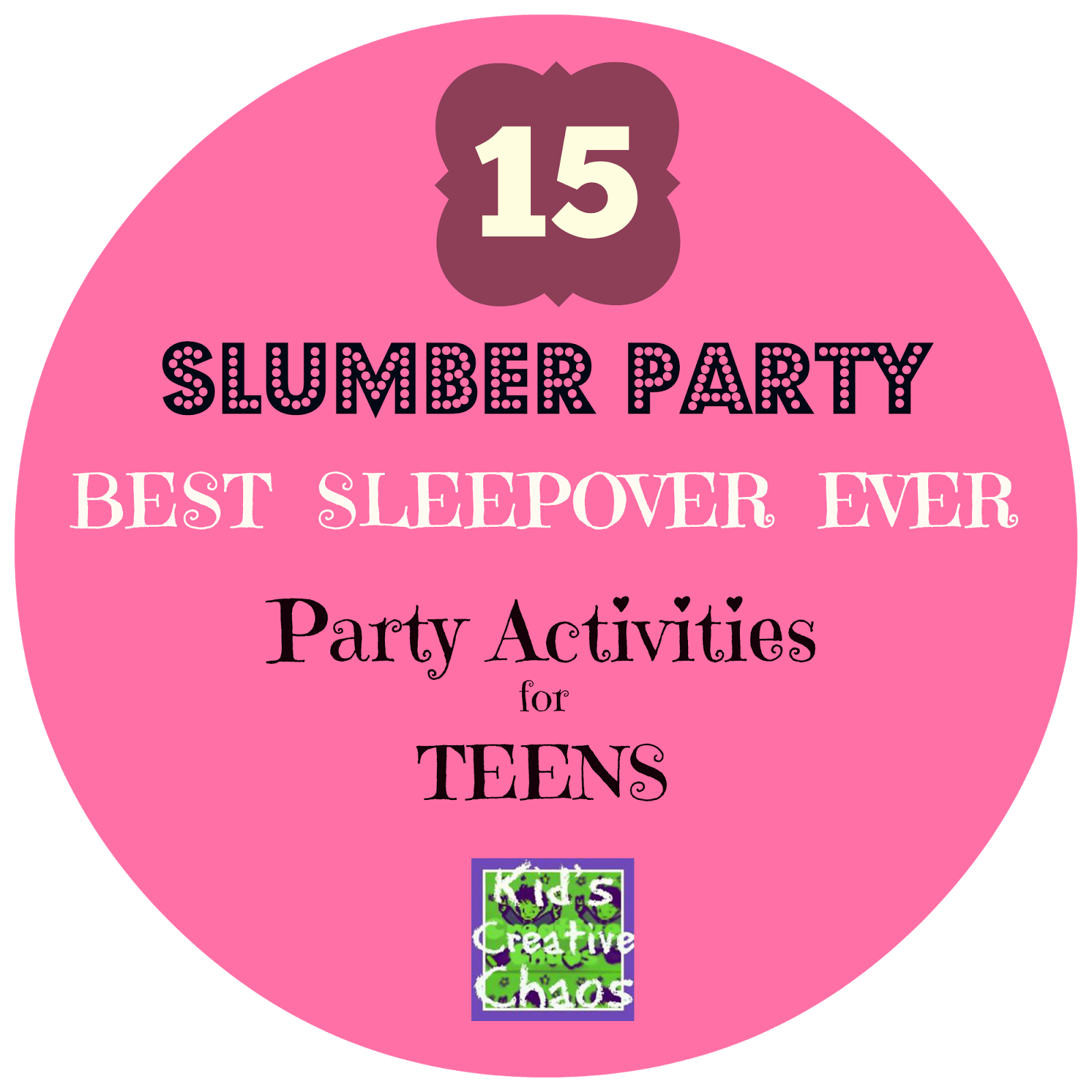 Kids Creative Chaos: 15 Slumber Party Games and Activities for ...