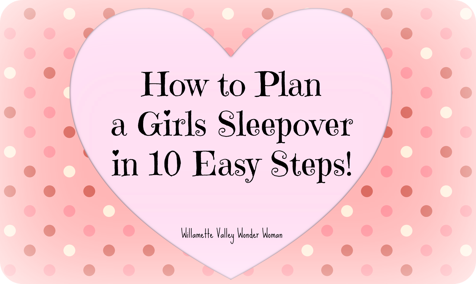 Melissa Kaylene: How to Plan a Girls Sleepover Slumber Party in 10 ...