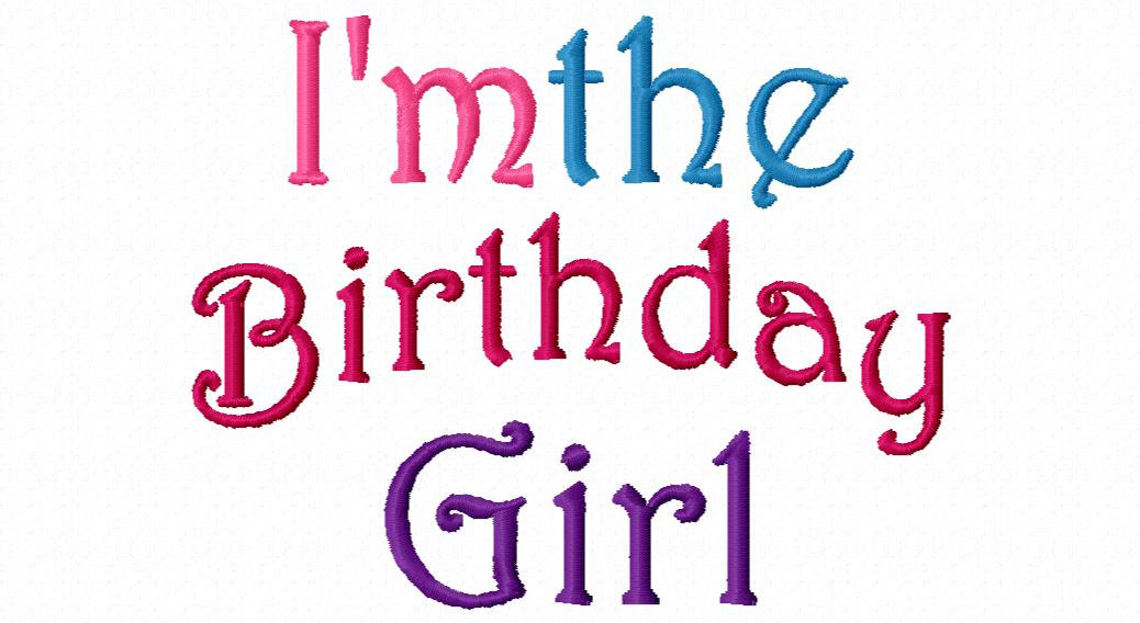 Birthday Girl Embroidery Design... I'm the by sosassyembroidery