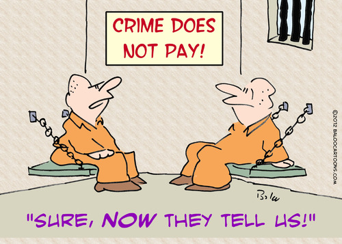 crime doesnt pay now they tell By rmay | Philosophy Cartoon | TOONPOOL